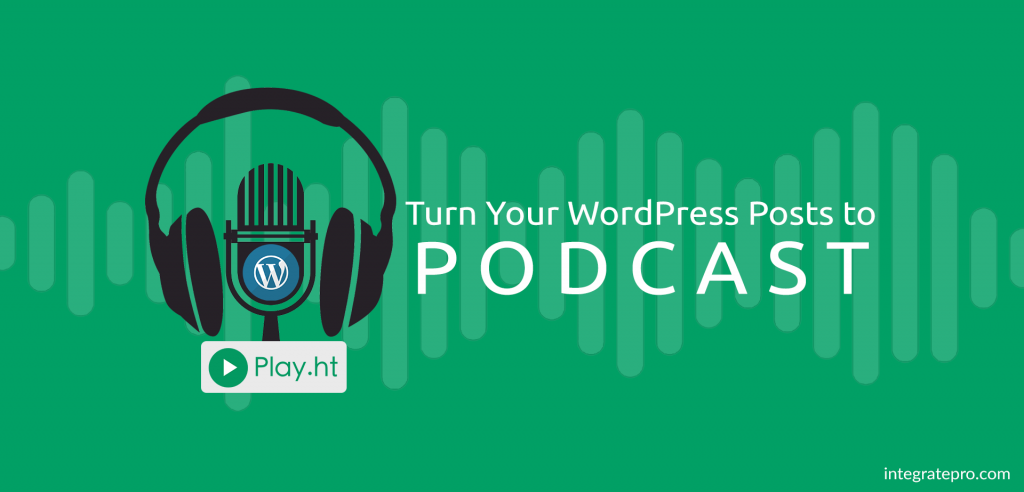Play - Turn Your WordPress Posts to Podcasts